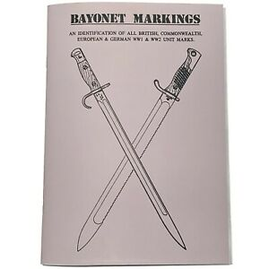 British & German WW1 WW2 Unit Bayonet Markings Identification Guide Booklet Book