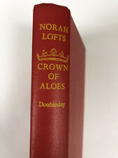 Norah Lofts - Crown of Aloes, Doubleday Hardcover, Fiction, English 1974