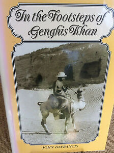 In the Footsteps of Genghis Khan by John DeFrancis