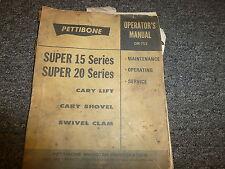 Pettibone Super 15 & 20 Cary Lift & Shovel Owner Operator Service Repair Manual