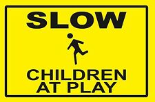 SLOW...CHILDREN AT PLAY ...SIGN- #PS-434