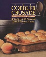 The Cobbler Crusade: Bringing An Old-fashioned Dish To Modern Cooks by Irene Rit