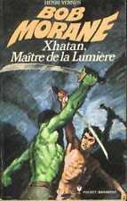 BOB MORANE 80 Xhatan, maître de la lumière Pocket Marabout Henri VERNES livre
