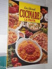 CUCINARE LA PASTA Lisa Biondi Editrice Azzurra 1980 libro manuale corso di