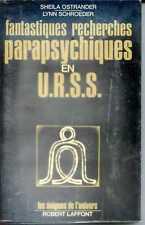 FANTASTIQUES RECHERCHES PARAPSYCHIQUES EN URSS - S. Ostrander L. Schroeder 1975