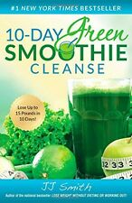 10-Day Green Smoothie Cleanse: Lose Up to 15 Pounds by JJ Smith, Paperback, 2014