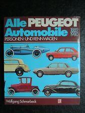 Alle Peugeot Automobile , Personen- und Rennwagen , 1889 - 1980