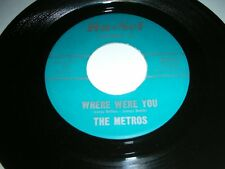 THE METROS - WHERE WERE YOU / NOW THAT YOU'VE GONE