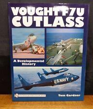 VOUGHT F7U CUTLASS A DEVELOPMENTAL HISTORY By Tom Gardner. HC in DJ