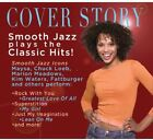 Cover Story: Smooth Jazz Plays The Classic Hits (2013, CD NEUF)