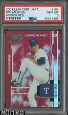 2003 Leaf Certified Materials #191 Mirror Red Nolan Ryan 25/100 PSA 10 POP 1