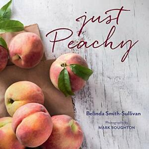Just Peachy by Smith-Sullivan  New 9781423651260 Fast Free Shipping*.