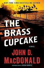 The Brass Cupcake: A Novel by John D. MacDonald (2014, PB) - NEW - FREE SHIPPING