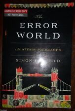 The Error World An Affair with Stamps Simon Garfield Advanced Reading Copy