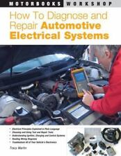 How to Diagnose and Repair Automotive Electrical Systems (Motorbooks Workshop),