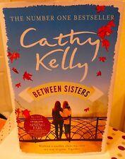 CATHY KELLY BETWEEN SISTERS HB NEW/UNREAD 2015 DUPLICATE GIFT