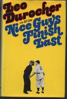 NICE GUYS FINISH LAST - FIRST EDITION SIGNED & INSCRIBED BY LEO DUROCHER