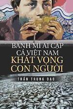 Chinh Luan Tran Trung Dao: Banh Mi Ai Cap, Ca Viet Nam, Khat Vong con Nguoi :...