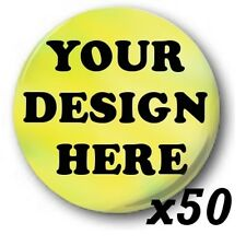 50x Custom, 'Design Your Own' 1 inch / 25mm Button Badges