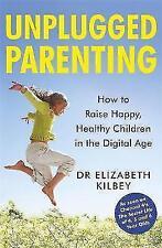 Unplugged Parenting: cómo criar niños felices y sanos en la era digital, Ki
