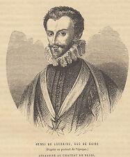 Henri de Lorraine duca di Guise 1837 xilografia