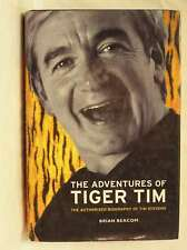 The Adventures of Tiger Tim: The Authorised Biography of Tim Stevens, Beacom, Br