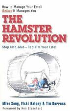 The Hamster Revolution : How to Manage Your Email Before It Manages You -...