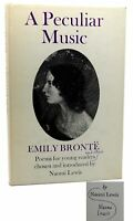 Emily Bronte & Naomi Lewis A PECULIAR MUSIC  1st Edition 1st Printing