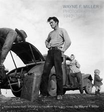 Wayne F. Miller: Photographs 1942-1958 by [Miller, Wayne F.] Daiter, Stephen, e