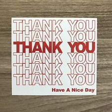 """Thank You Have A Nice Day 3.5"""" Wide Vinyl Sticker - BOGO"""
