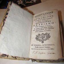 Meditazioni sopra la santissima comunione del padre Baldassarre Graziano 1737