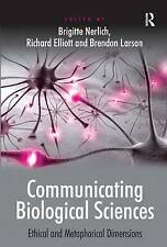 Communicating Biological Sciences: Ethical and Metaphorical Dimensions, Elliott,