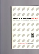 Dining With Terrorists: Meetings World's Most Wanted Militatants by Philip Rees