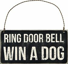 "NEW!~PRIMITIVE WOOD SIGN~""RING DOOR BELL WIN A DOG""~PLAQUE/Country/Ornament/Hang"