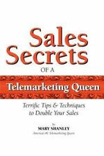 Sales Secrets of a Telemarketing Queen : How to Double Your Sales with...