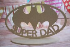 4mm Thick MDF Wooden Super DAD batman, craft blank, plaque,