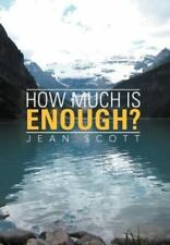How Much Is Enough? by Jean Scott (2012, Hardcover)