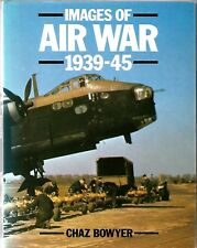 Images of Air War 1939-45 by Chaz Bowyer