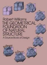 The Geometrical Foundation of Natural Structure: A Source Book of Design, Willia