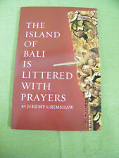 The Island of Bali Is Littered With Prayers by Jeremy Grimshaw