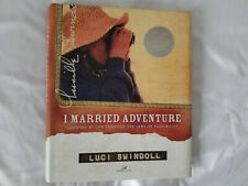 I Married Adventure book by Luci Swindoll Women of Faith, 2002, signed by author