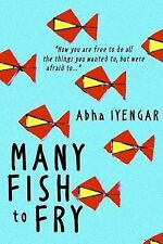 Many Fish to Fry by Abha Iyengar (2014, Paperback)