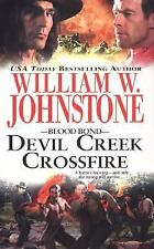 Devil Creek Crossfire (Blood Bond, No. 5) Johnstone, William W. Mass Market Pap