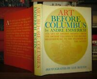 Emmerich, Andre ART BEFORE COLUMBUS  1st Edition 1st Printing