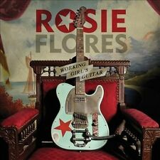 "Rosie Flores - ""Working Girl's Guitar"" (CD, 2012) Ships for FREE!  Americana"