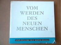 Vom Werden des neuen Menschen.Galerie Neue Meister Dresden.1971