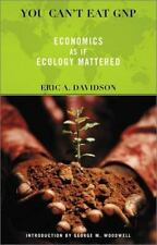 You Can't Eat GNP: Economics as If Ecology Mattered (Paperback or Softback)