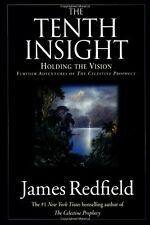 The Tenth Insight: Holding the Vision by James Redfield
