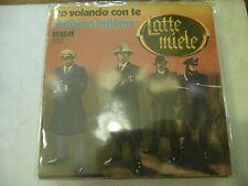 """LATTE E MIELE""""STO VOLANDO CON TE-disco 45 giri RCA Italy 1978""""PROG.IALY"""