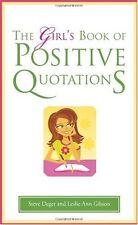 The Girls Book of Positive Quotations by Steve Deger, Leslie Ann Gibson